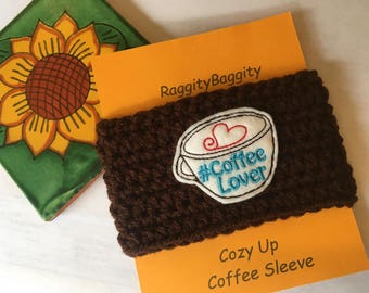 Coffee Cup Cozy in Brown with a coffee lover Feltie, Coffee Lover Sleeve
