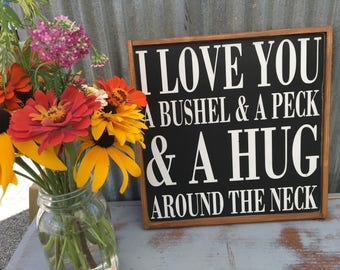 I love you a bushel and a peck and a hug around the neck sign, 12x12