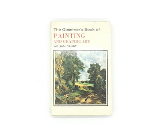The Observer's Book of Painting and Graphic Art - William Gaunt - 1968 - Small Vintage Hardcover Book Reference History Illustration Retro