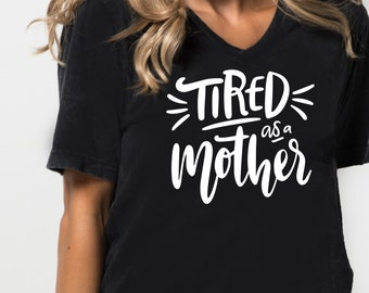 Instant SVG/DXF/PNG Tired as a Mother, svg, cut file, mom tshirt svg, mom quote, svg phrase, cricut, handlettered, diy, new mom, diy,mom svg