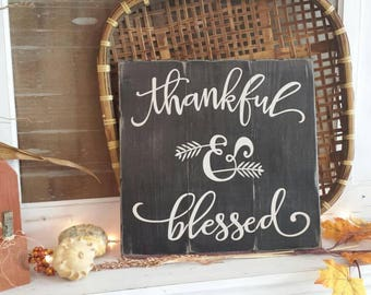 Thankful and blessed sign, thankful sign, blessed sign, thankful grateful blessed sign, thankful & blessed, fall decor, rustic decor