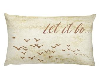 "Let It Go....Rectangular Pillow/ Neutral tones 12 X 20"""