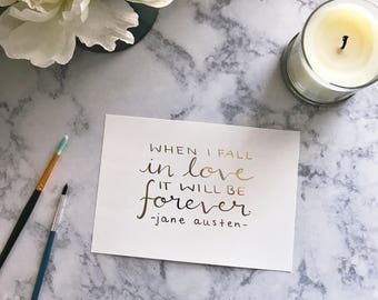 Jane Austen love quote, rose gold or gold foil calligraphy