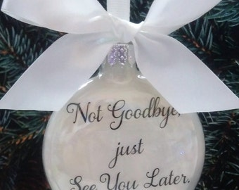 Memorial Christmas Gift Not Goodbye Just See You Later In Memory of Spouse Christmas Memorial Ornament - Loss of Husband - Wife in Sympathy