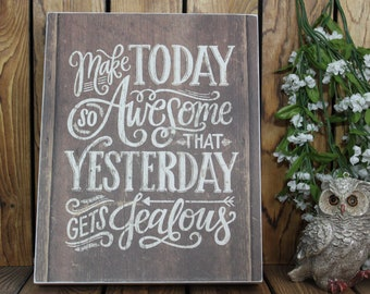 Make Today So Awesome That Yesterday Gets Jealous,Inspirational Quote,Framed Quote,Framed Wall Art,Birthday Gift Her,Gift For Women,Gift Mom