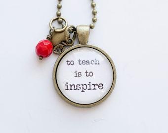 Teacher Necklace - to teach is to inspire - Teacher Jewelry - Gift for Teacher Education Tutor Professor - Teacher Christmas Gift Pendant