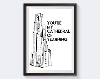 """You're My Cathedral of Yearning 11"""" x 17"""" Print"""