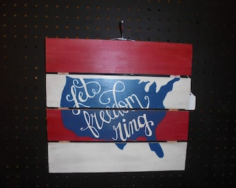 Hand Painted Home Decor Sign / Let Freedom Ring / Patriotic Wall Decor