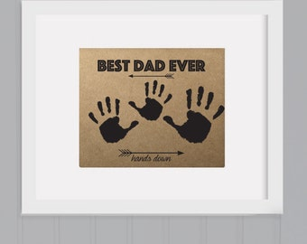 best dad hands down,  Father's day gift, kids childrens hand print Printable, diy father's day gift