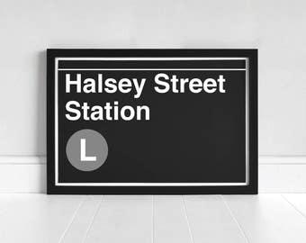 Halsey Street Station - New York Subway Sign - Art Print