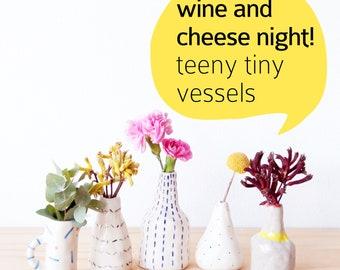 Friday NIGHT 25 May workshop: Handbuild your own ceramic Tina Teeny Tiny Vessel 7.30-930pm