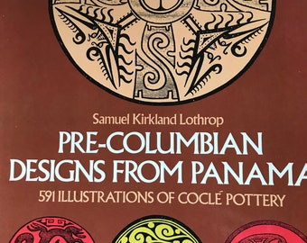 1976 Pre Columbian Designs From Panama 591 illustrations of Cocle Pottery vintage paperback Dover press