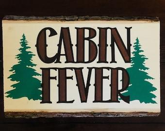Cabin Fever Wood Sign