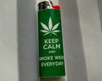 Keep Calm and Smoke Weed Everyday -  Custom Lighter - Cannabis, Marijuana