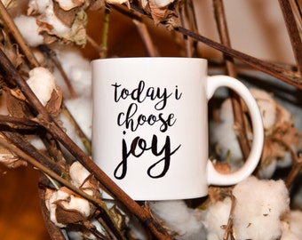 I CHOOSE JOY Coffee Mug