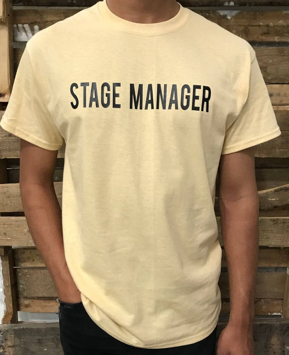 STAGE MANAGER Theater Art Musical T- Shirt Men's Short Sleeve Crew Neck Tee