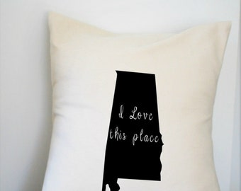 Alabama I Love This Place Personalized Pillow Cover 18x18 Inch Made to Order