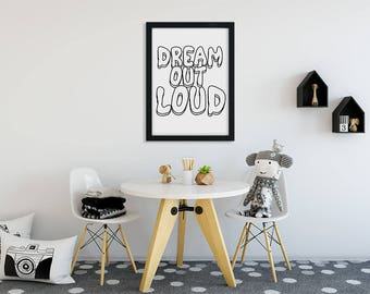 Dream Out Loud, Kid Quote, Kid Quote Sign, Wall Decor, Digital Prints, Kid Sayings, Inspirational Wall Art, Inspirational Quotes, Printable