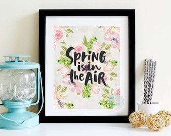 PRINTABLE ART Spring Is In The Air Spring Print Hello Spring Gift For Her Spring Decor Spring Wall Art Flower Printable Spring Flowers Print
