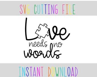 Love Needs No Words Autism Awareness Svg File