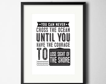 "Black & White Art Quote Digital Poster ""You can never cross the ocean until..."" ~ Self-print PDF, Monochrome Typography"