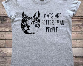 Cats Are Better Than People Cat Lady T-Shirt