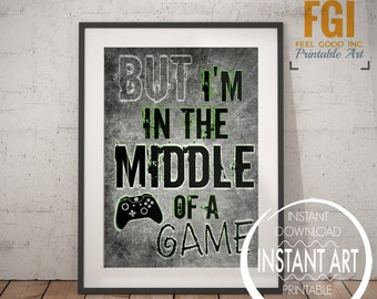 Video Game Printable - But I'm in the middle of a game - Video Game Wall Art- Xbox Room - Video Game Decor - kid Room Decor - gamer gift