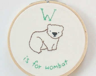 W is for Wombat Cute Wall Art - Alphabet Art - Embroidery Hoop Art - Nursery Art - Baby Shower Gift