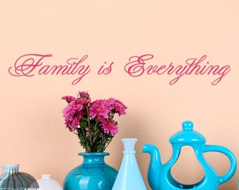 Family Is Everything Vinyl Wall Decal Sticker