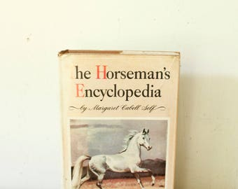Vintage Reference Book The Horseman's Encyclopedia by Margaret Cabell Self Fifth Printing