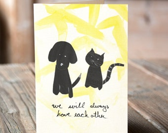 We Will Always Have Each Other Friendship, Love Greeting Card