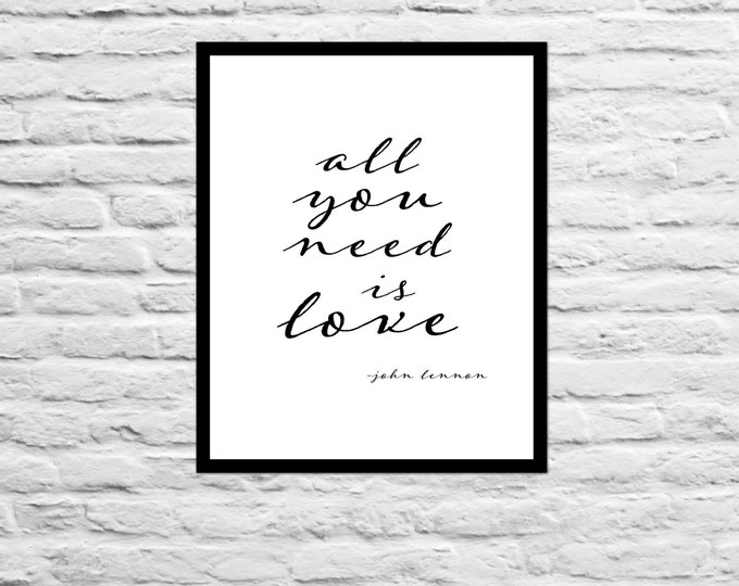 All You Need Is Love - 8x10 Print - Gift for Husband - Boyfriend - Best Friend Daughter Wife Wedding Anniversary Typography Poster Wall Art