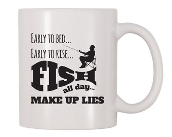 Early To Bed Early To Rise Fish All Day Make Up Lies Mug, Fishing, Fish Themed Cup, Gift For Fishermen, Fishing Lovers