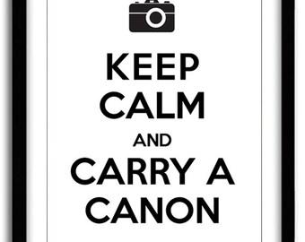 Keep Calm and Carry a Canon Print (8x10)
