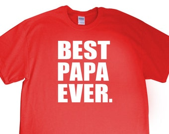 "New ""Best Papa Ever."" Mens T-shirt for Papa, GrandFather, Dad, GrandParents Day, Father's Day, Birthday, Party, Husband, Family S-2XL"
