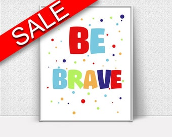 Brave Prints Wall Art Brave Digital Download Brave Nursery Art Brave Nursery Print Brave Instant Download Brave Frame And Canvas Available