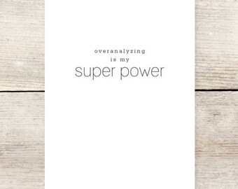 Overanalyzing is My Super Power Funny Greeting Card, Humorous Greeting Card