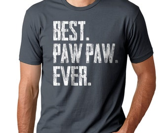 FATHER'S DAY SHIRT - Best Paw Paw Ever - Men's Tee - 12 Shirt Colors to choose from - Small,  med, large, xlarge, XXl, XXXl