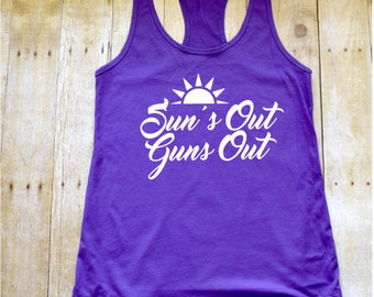 Tank Top  Racerback Graphic Workout Tank Top Shirts for Women Suns Out Guns Out Choose your Color Choose your Size