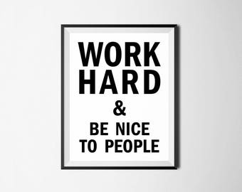 Work Hard And Be Nice To People Printable, Inspirational Print, Motivational Print, Motivational Quote, Inspirational Wall Decor