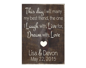 This Day I Will Marry My Best Friend Personalized Rustic Wood Wedding Sign / Wedding Decor / Wedding Gift (#1434)