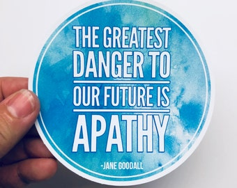 the greatest danger to us all Jane Goodall quote bumper sticker | laptop sticker | vinyl sticker