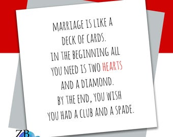 Marriage Is Like A Deck Of Cards - Anniversary Card - Wedding Card - Engagement Card - ZB Design