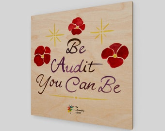 Be Audit You Can Be Wood Art Print, Auditor Gift, Auditor Office Decor, Audit Gift, Audit Office Decor, Auditor Art Print, Auditor Wall Art