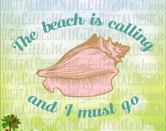 The Beach is Calling and I Must Go Conch Digital Design Print or Cut High Quality 8.5 x 11 inch 300 dpi Jpeg Png SVG EPS DXF InstantDownload