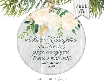 Mothers and Daughters Ornament, Christmas Ornament for New Mom, Personalized New Mom Gift, Christmas Gifts from Mother, New Mom Gift Basket
