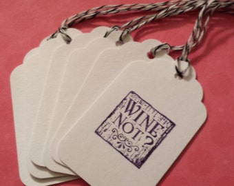 TAGS / Wine Not  - Party Favors - Gift Packaging / Set of 8 /  Hand stamped with Envelope Option