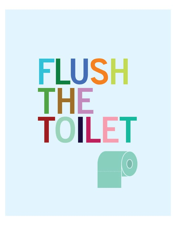 Flush The Toilet Bathroom Art Print For Kids Sign