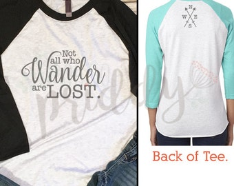Not all Who Wander, Custom Vinyl T-Shirt, Women's Shirt, Vinyl Shirt, Baseball Tee, Raglan Tee, Inspirational Quote, Quote Tee