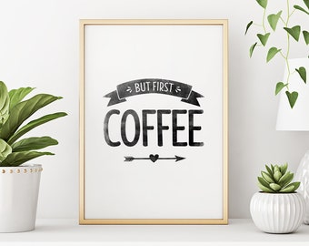 Wall Art Printable: But First Coffee – Coffee Quote, Typography Print, Coffee Pun, Motivational Quote *Instant Download, Buy 2 Get 1 Free*